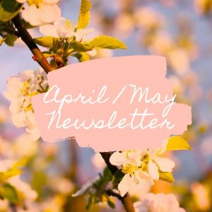 April / May Newsletter